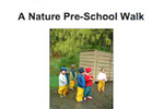 A Nature Pre-school Walk