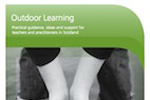 Outdoor Learning: Practical guidance and support for teachers and practitioners in Scotland