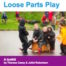 Thumbnail image for The Loose Parts Play Toolkit – UPDATE